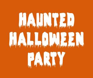 October 29: Haunted Halloween Party