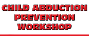 April 28: Child Abduction Prevention Workshop