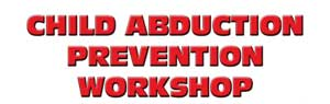 May 25: Child Abduction Prevention Workshop