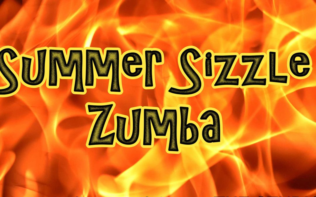June 15: Summer Sizzle Zumba