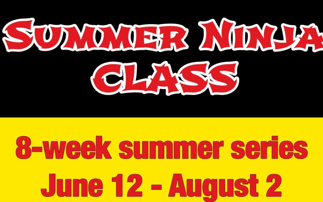 June 12 – August 2: Summer Ninja Class