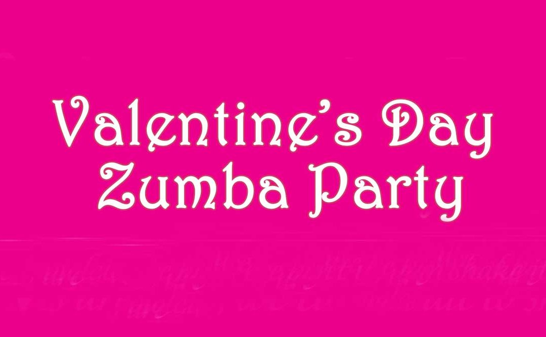 Feb. 15: Valentine Zumba Party