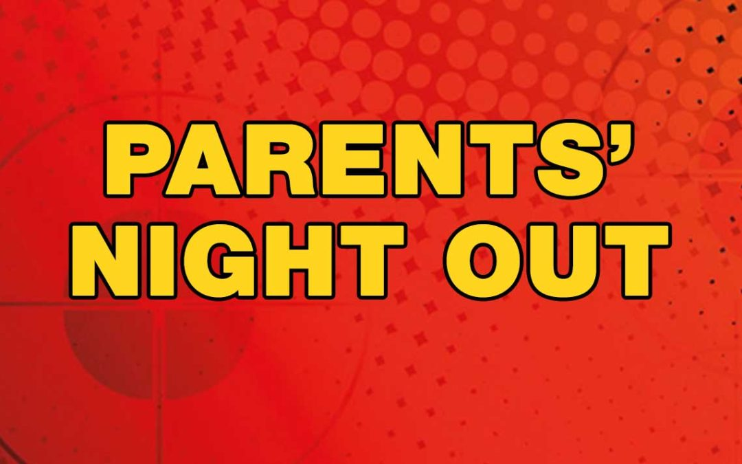 March 29: Parents' Night Out