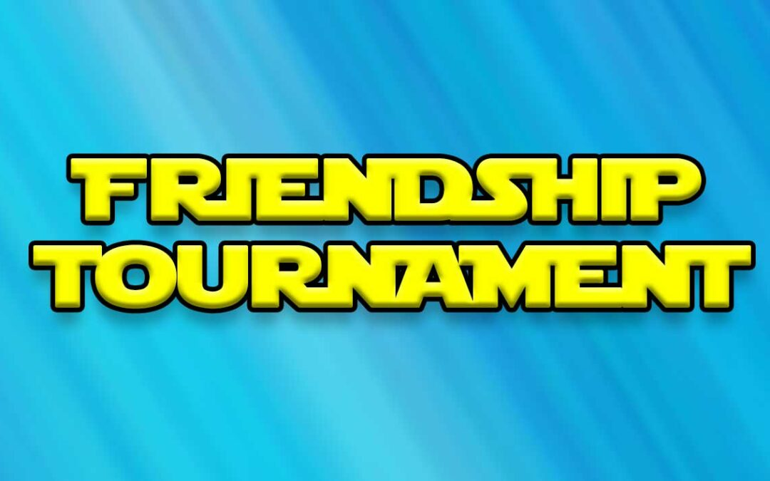 June 15: 2nd Annual Friendship Tournament