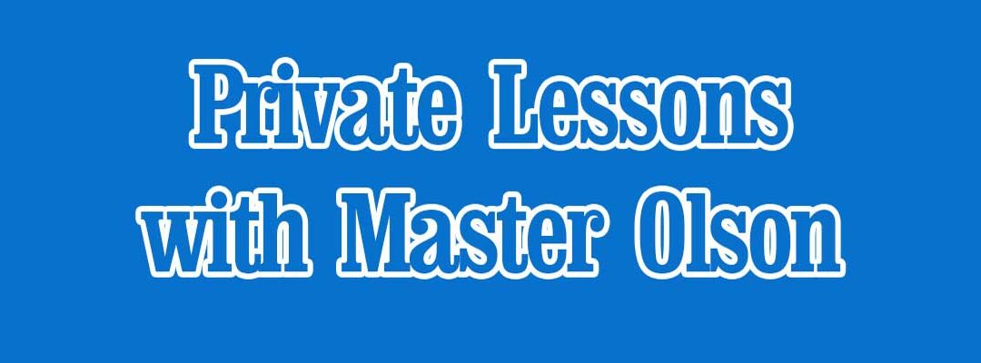 September: Private Lessons with Master Olson
